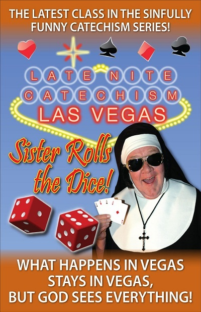 Late Nite Catechism: Sister Goes to Vegas