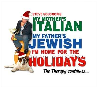Steve Solomon's My Mother's Italian, My Father's Jewish and I'm Home for the Holidays