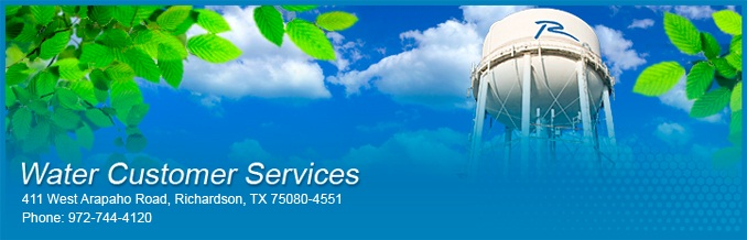 Water Customer Service. Call us at 972-744-4120 or visit us at 411 W. Arapaho Road, Richardson, TX 75080-4551