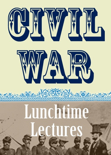 Civil War Lunchtime Lectures