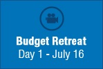Budget Retreat July 16 - Video